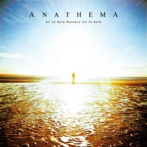Anathema - Were here because were here