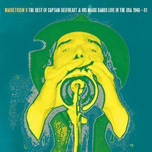 Captain Beefheart and his Magic Band - Magneticism , Live in USA 1966-81