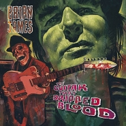 Brian James - The Guitar that dripped blood