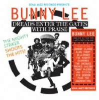 Various Artists - Bunny Lee: Dreads enter the gates with praise
