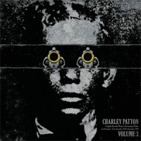 Charley Patton - Complete Recordings Vol.3