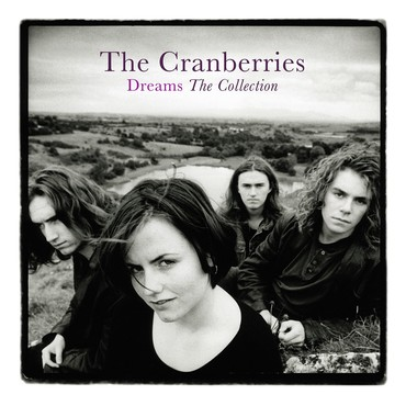 The Cranberries - Dreams-The collection 6/3/20