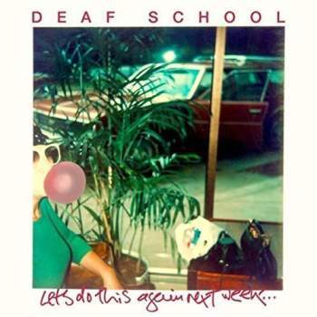 Deaf School - Lets do this again next week..