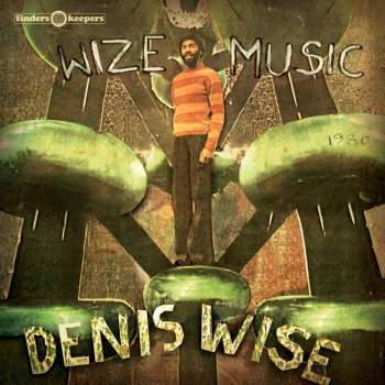 Denis Wise - Wize Music (FINDERS KEEPERS)