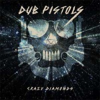 Dub Pistols - Crazy Diamonds (WHITE VINYL)