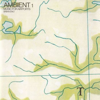 Brian Eno - Ambient 1-Music for Airports