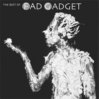 Fad Gadget - The best of Fad Gadget
