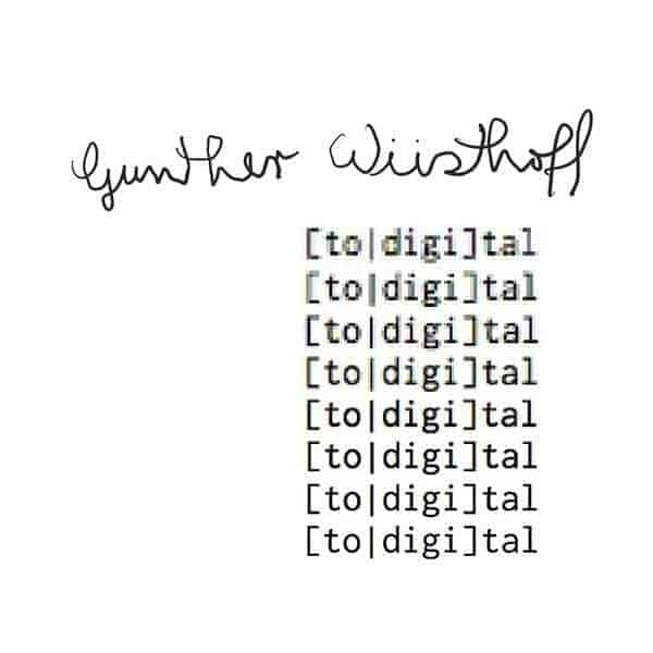 Gunther Wustoff - [to digital]