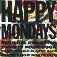 Happy Mondays - Squirrel and G-Man 24 hour party....