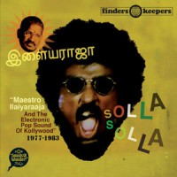 Ilaiyaraaja - Solla Solla (FINDERS KEEPERS)