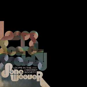Jane Weaver - Loops in the Secret Society (DELUXE)