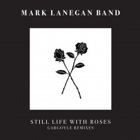 Mark Lanegan Band - Still life with roses