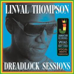Linval Thompson - Dreadlock Sessions