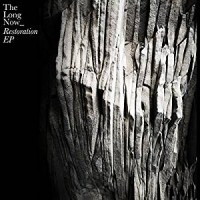 The Long Now - Restoration EP