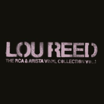 Lou Reed - The RCA & Arista vinyl collection Vol.1