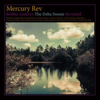 Mercury Rev - Bobbie Gentrys The Delta Sweete revisted