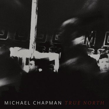 Michael Chapman - True North (WINE RED VINYL)