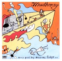 Mudhoney - Every good boy deserves fudge (COLOURED VINYL)