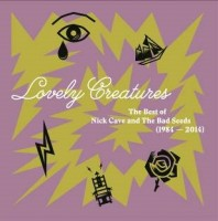 Nick Cave and the Bad Seeds - Lovely Creatures Best of 1984-2014