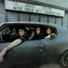 Night Beats - Who sold my Generation