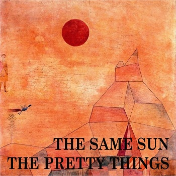 The Pretty Things - Same Sun