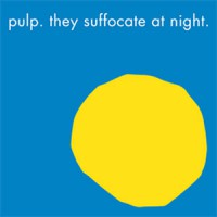Pulp - They suffocate