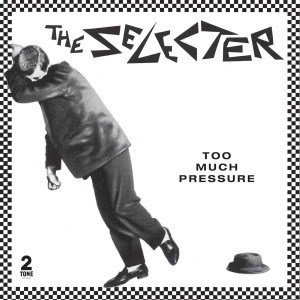 The Selector - Too Much Pressure (CLEAR VINYL plus 7 inch)