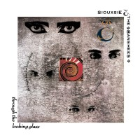 Siouxsie &The Banshees - Through the looking Glass