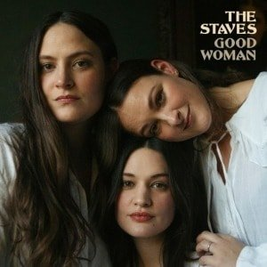 The Staves - Good Woman (CLEAR VINYL)