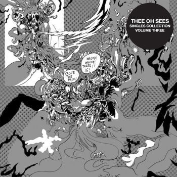 Thee Oh Sees - Singles Collection Volume Three