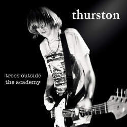 Thurston Moore  24/7/20 - Trees outside the academy