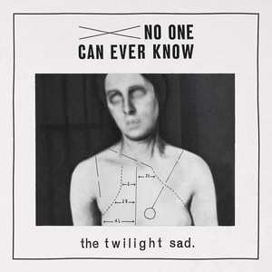 The Twilight Sad - No one can ever know (COLOURED VINYL)