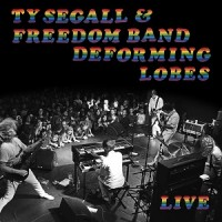 Ty Segall and the Freedom band - Deforming Lobes