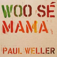 Paul Weller - Woo Se Mama