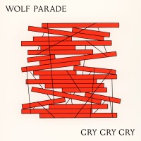 Wolf Parade - Cry Cry Cry (WHITE VINYL)
