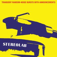Stereolab - Transient Randon-Noise busts with announcment (EPANDED)