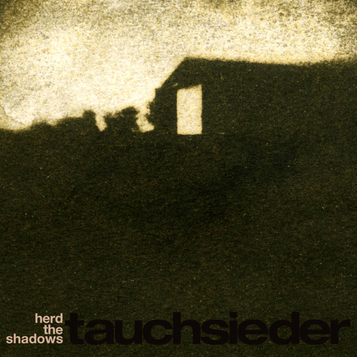 Tauchsieder - Herd the Shadows